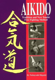 AIKIDO: TRADITION & NEW TOMIKI FIGHTING METHODS