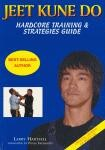 JEET KUNE DO :HARDCORE TRAINING & STRATEGIES GUIDE