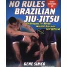 NO RULES BRAZILIAN JIU-JITSU.TECH'S FOR MIXED M/ARTS AND S/DEF+INSTRUCTIONAL DVD