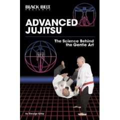 ADVANCED JUJITSU:THE SCIENCE BEHIND THE GENTLE ART