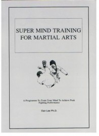 SUPER MIND TRAINING FOR MARTIAL ARTS.