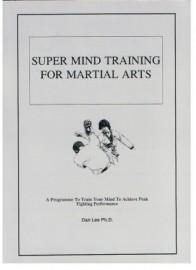 SUPER MIND TRAINING FOR MARTIAL ARTS.