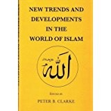 NEW TRENDS AND DEVELOPMENTS IN THE WORLD OF ISLAM