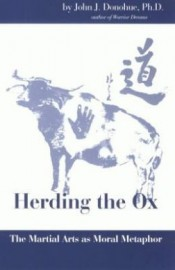 HERDING THE OX.THE MARTIAL ARTS AS MORAL METAPHOR
