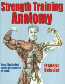 STRENGTH TRAINING ANATOMY YOUR ILLUSTRATED GUIDE TO MUSCLES AT WORK