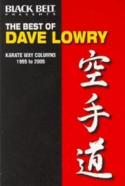 THE BEST OF DAVE LORWY:KARATE WAY COLUMNS 1995 TO 2005