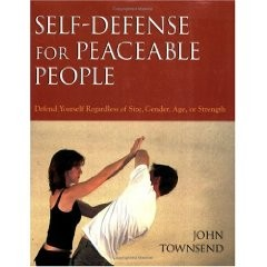 SELF-DEFENSE FOR PEACEABLE PEOPLE:DEFEND YOURSELF REGARDLESS OF SIZE,GENDER,AGE