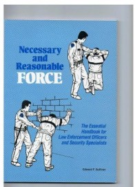 NECESSARY AND REASONABLE FORCE,ESSENTIAL HANDBOOK FOR LAW ENFORCEMENT OFFICERS