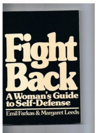 FIGHT BACK: A WOMAN'S GUIDE TO SELF-DEFENSE