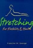 STRETCHING FOR FLEXIBILITY & HEALTH