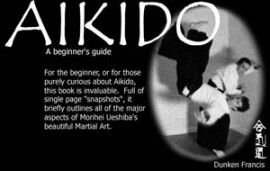 AIKIDO:A BEGINNER'S GUIDE.It briefly outlines major aspects of Morihei Ueshiba's m/art