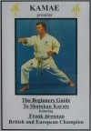 BEGINNERS GUIDE TO SHOTOKAN KARATE.
